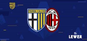 Parma vs Milan – analiza și pontul zilei – 10 aprilie